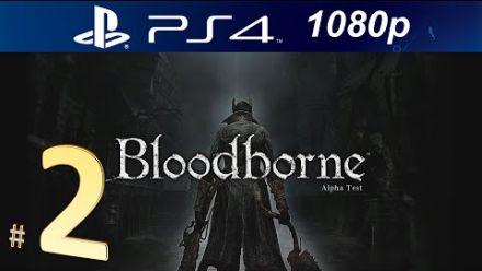 vid�o : Bloodborne - Alpha Test partie 2