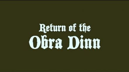 Vid�o : Return of the Obra Dinn : Trailer de lancement