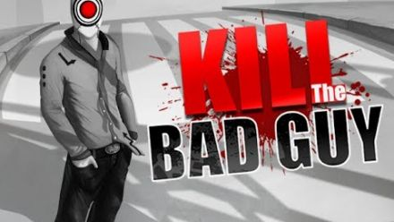 Vid�o : Kill the Bad Guy - Trailer de lancement