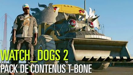 Vid�o : Le pack T-Bone de Watch Dogs 2 se lance en vidéo