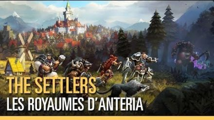 Vid�o : The Settlers : Les Royaumes d'Anteria - Bande-annonce