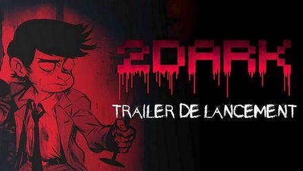 Vid�o : 2Dark : trailer de lancement