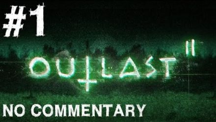 Vid�o : Outlast 2 - Démo intégrale