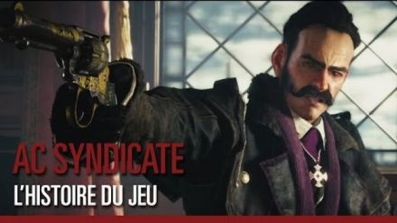 Vid�o : Assassin's Creed Syndicate - Story Trailer
