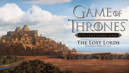 Vid�o : Game of Thrones : The Lost Lords - Trailer