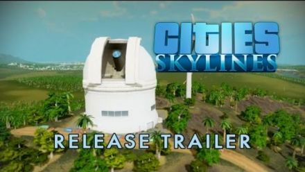 Vid�o : Cities: Skylines - Release Trailer
