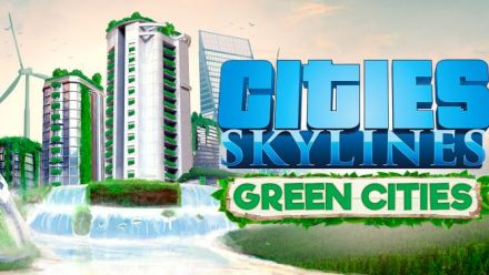 Vid�o : Cities Skylines - Green Cities