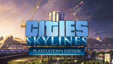 Vid�o : Cities Skylines Playstation 4 Trailer