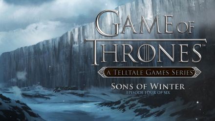 Vid�o : Game of Thrones Telltale - Sons of Winter