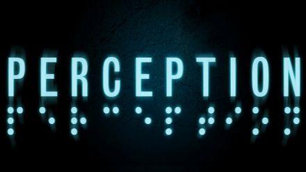 Vidéo : Perception - Bande annonce