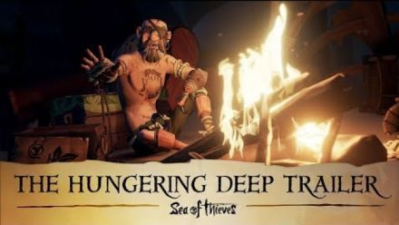 Sea of Thieves : The Hungering Deep - Trailer