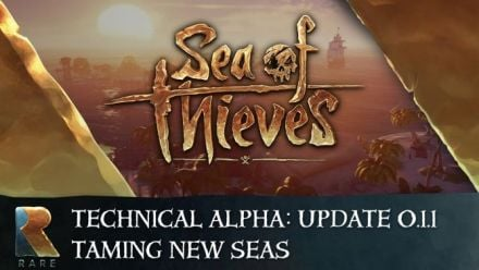 Sea of Thieves Technical Alpha ׃ Mise à jour 0.1.1