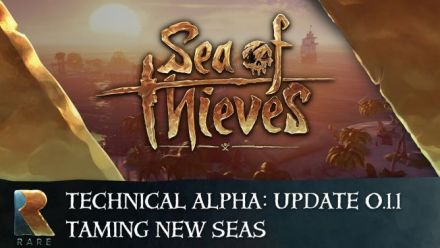 Vid�o : Sea of Thieves Technical Alpha ׃ Mise à jour 0.1.1