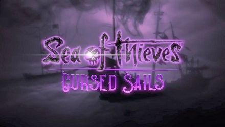 Sea of Thieves : Vidéo de présentation de Cursed Sails la nouvelle mise à jour