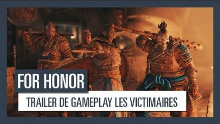 For Honor - Trailer de gameplay Les Victimaires VOSTFR