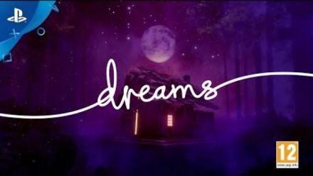 Dreams | Bande-annonce de lancement