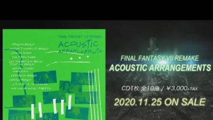 Vid�o : Final Fantasy VII Remake : Album Acoustic Arrangements