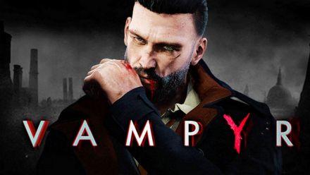 Vampyr : Trailer E3 2017