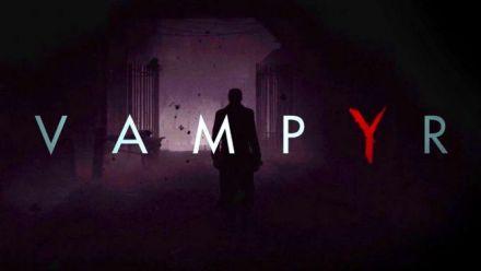 Vampyr - E3 2017 Gameplay