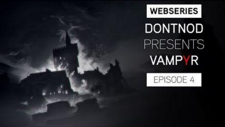 Vampyr : Stories From the Dark Episode 4