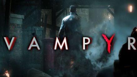 Vampyr - Darkness Within trailer
