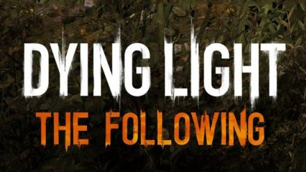 Vid�o : Dying Light The Following : trailer de lancement