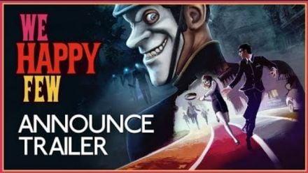 We Happy Few - Trailer d'annonce de la date + version PS4