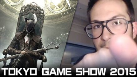 Vid�o : Bloodborne : The Old Hunters TGS 2015 Impressions