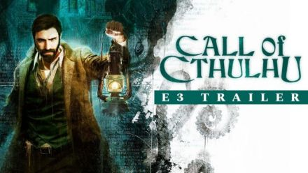 Vidéo : Call of Cthulhu - E3 2018 Trailer