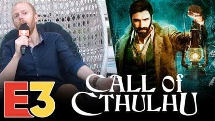 E3 2018 : Nos impressions de Call of Cthulhu