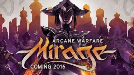 Vid�o : Un teaser pour Mirage : Arcane Warfare