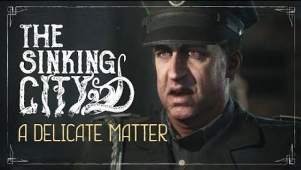 The Sinking City : A Delicate Matter