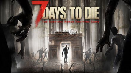 Vid�o : 7 Days To Die : Bande annonce PS4 et Xbox One