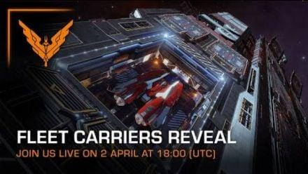 Vid�o : Fleet Carriers - Content Reveal (2 April @ 18:00 UTC)
