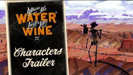 Where The Water Tastes Like Wine : Trailer des personnages