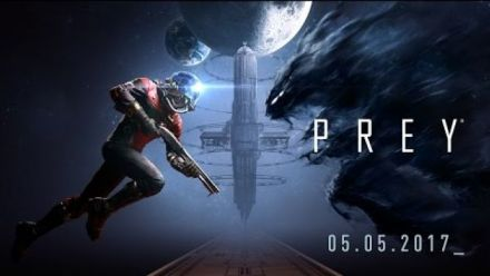 Prey : Official Launch Trailer