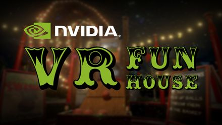 Vid�o : Nvidia VR Fun House présente ses mods