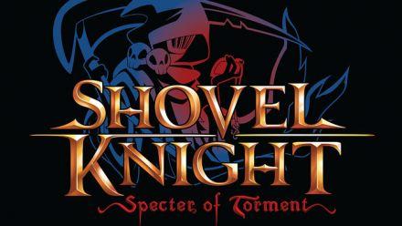 Vidéo : Shovel Knight ׃ Specter of Torment Trailer annoncé en vidéo