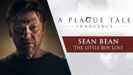 Vidéo : A Plague Tale: Innocence | Sean Bean - The Little Boy Lost