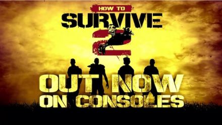 Vid�o : How To Survive 2 : Trailer de lancement