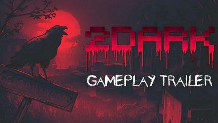 Vid�o : 2Dark - Gameplay Trailer