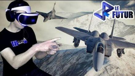 VR le Futur #036 : On vous présente le mode VR d'Ace Combat 7