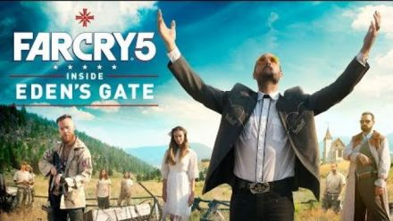 Vid�o : Far Cry 5 : Inside Eden's Gate