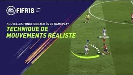 FIFA 18 - Nouvelles fonctionnalités de gameplay - Technologie de mouvements réaliste