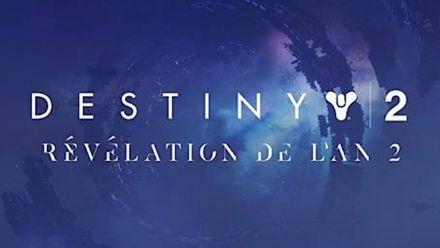 Vidéo : Destiny 2 : Révélation de l'An 2 (Replay)