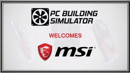 Vidéo : PC Building Simulator annonce un nouveau partenaire : MSI