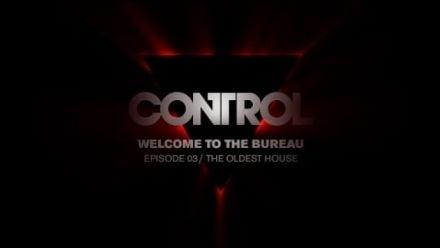 Vidéo : Control : 3ème carnet de développeur, Oldest House