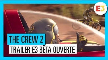 Vidéo : The Crew 2 Trailer E3 Bêta Ouverte
