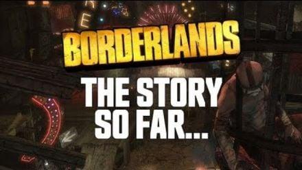 Vidéo : Borderlands : The Story so far...