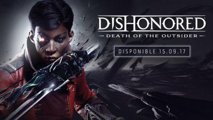 Dishonored ׃ La mort de l'Outsider - Bande-annonce de l'E3 2017